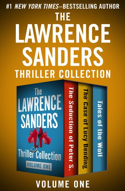 The Lawrence Sanders Thriller Collection Volume One