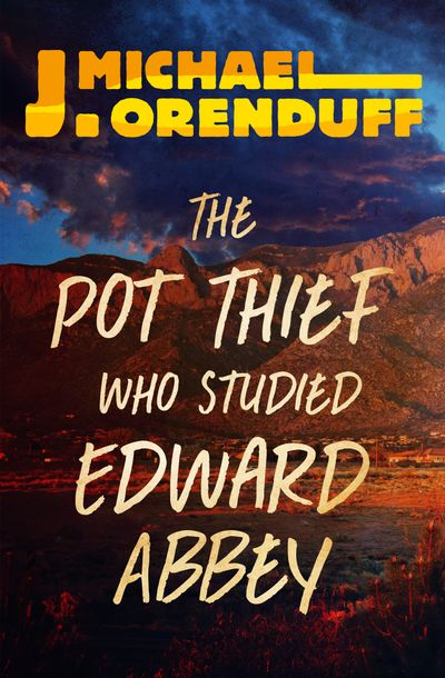 Buy The Pot Thief Who Studied Edward Abbey at Amazon