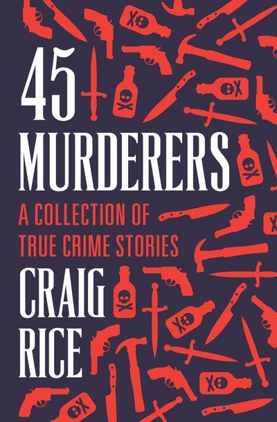 Buy 45 Murderers at Amazon