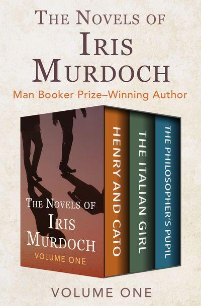 The Novels of Iris Murdoch Volume One