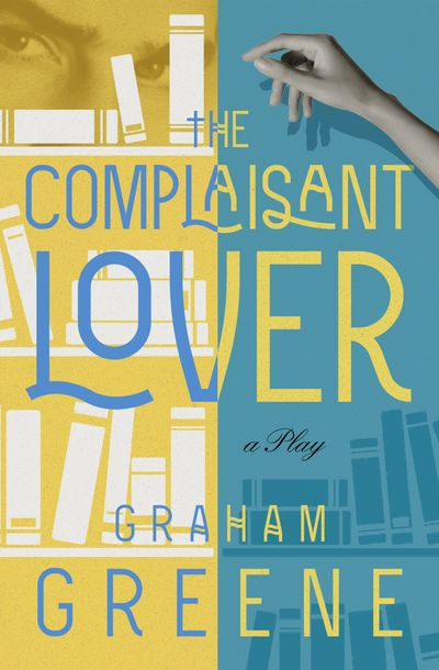 Buy The Complaisant Lover at Amazon