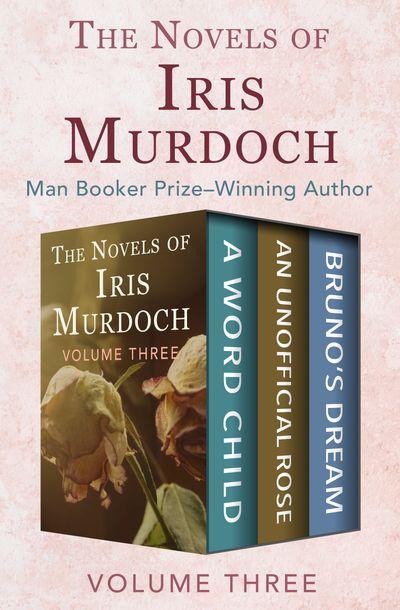 The Novels of Iris Murdoch Volume Three