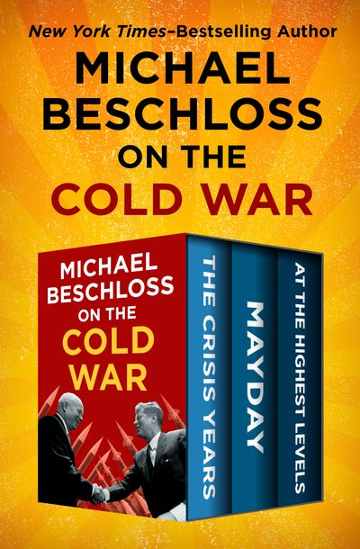 Buy Michael Beschloss on the Cold War at Amazon