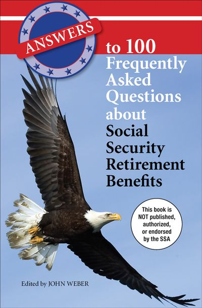 Buy Answers to 100 Frequently Asked Questions about Social Security Retirement Benefits at Amazon