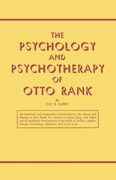 Buy The Psychology and Psychotherapy of Otto Rank at Amazon