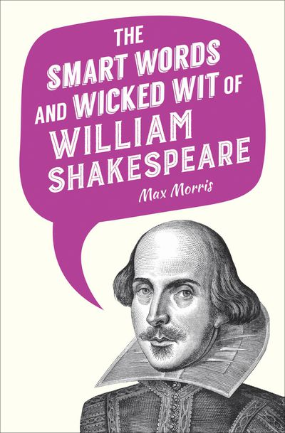 Buy The Smart Words and Wicked Wit of William Shakespeare at Amazon