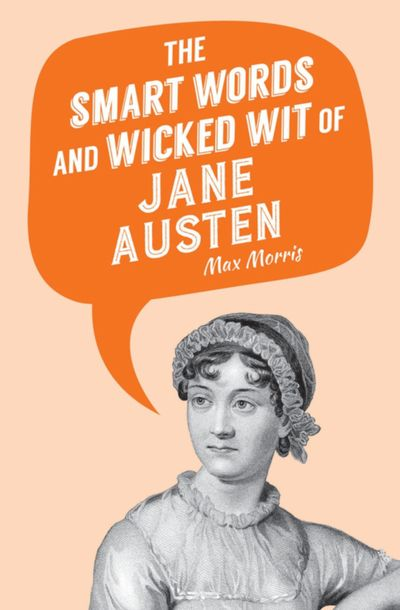 Buy The Smart Words and Wicked Wit of Jane Austen at Amazon