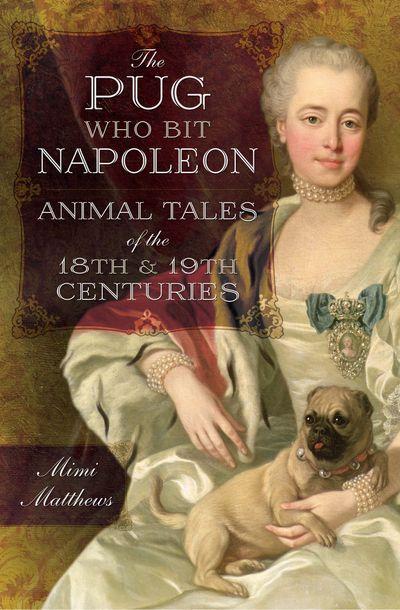 The Pug Who Bit Napoleon