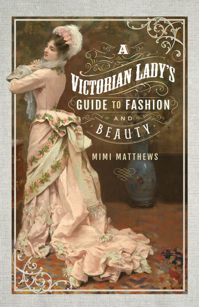 Buy A Victorian Lady's Guide to Fashion and Beauty at Amazon