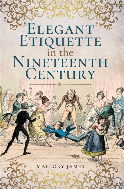 Buy Elegant Etiquette in the Nineteenth Century at Amazon