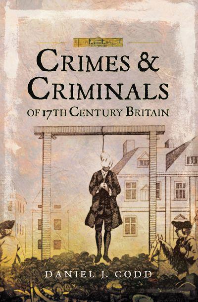 Buy Crimes & Criminals of 17th Century Britain at Amazon