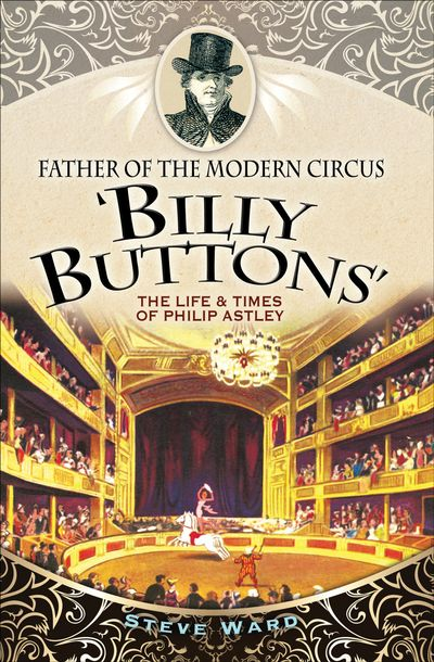 Buy Father of the Modern Circus 'Billy Buttons' at Amazon