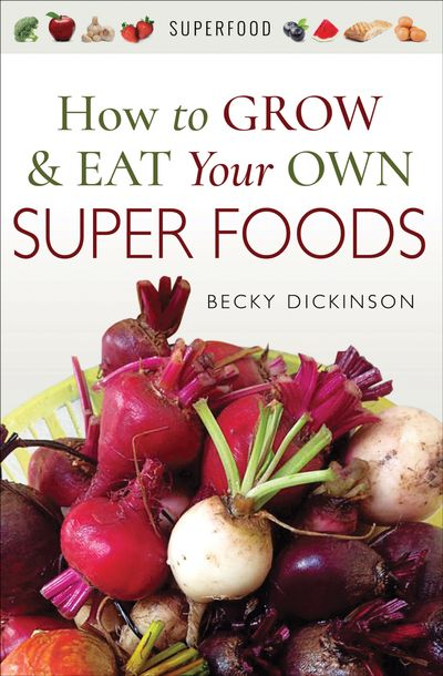 Buy How to Grow & Eat Your Own Superfoods at Amazon