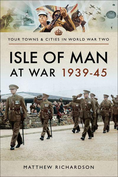 Isle of Man at War, 1939–45