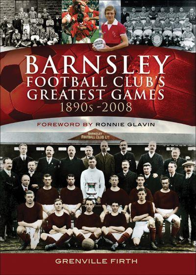Buy Barnsley Football Club's Greatest Games, 1890s–2008 at Amazon