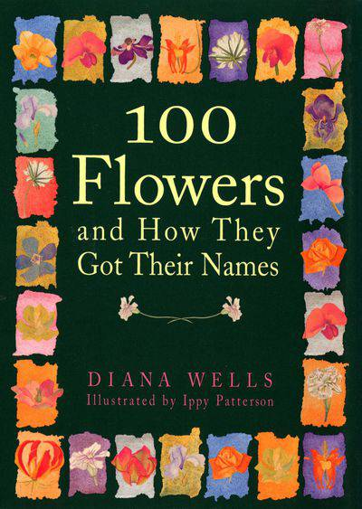 Buy 100 Flowers and How They Got Their Names at Amazon