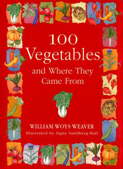 Buy 100 Vegetables and Where They Came From at Amazon