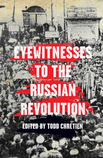 Buy Eyewitnesses to the Russian Revolution at Amazon