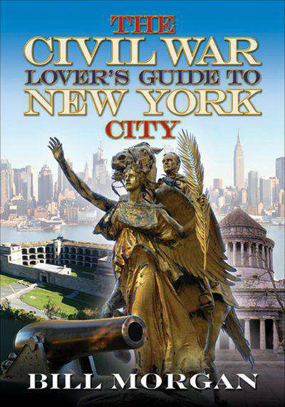 Buy The Civil War Lover's Guide to New York City at Amazon