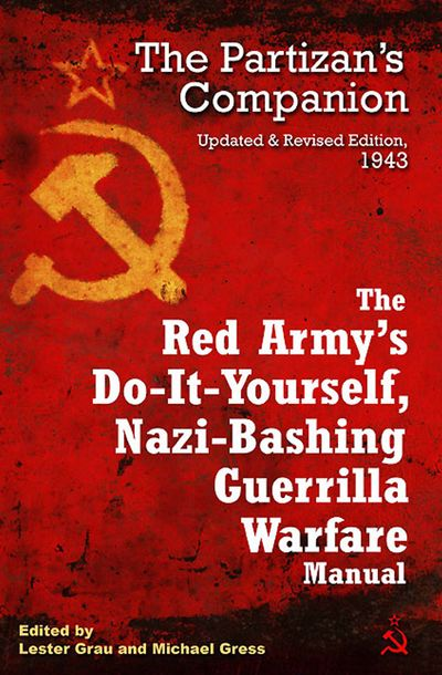 Buy The Red Army's Do-It-Yourself, Nazi-Bashing Guerrilla Warfare Manual at Amazon