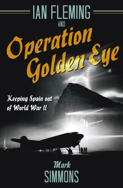 Buy Ian Fleming and Operation Golden Eye at Amazon