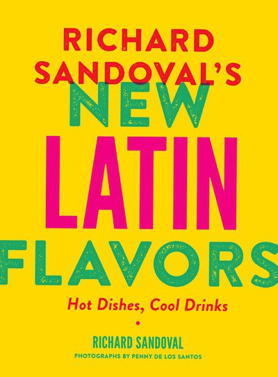 Richard Sandoval's New Latin Flavors
