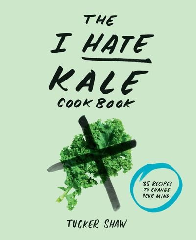 Buy The I Hate Kale Cookbook at Amazon