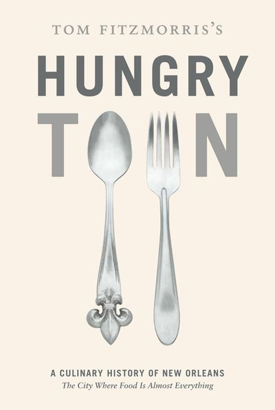 Buy Tom Fitzmorris's Hungry Town at Amazon
