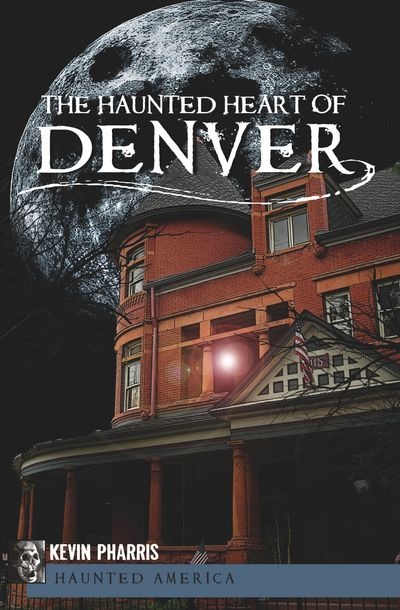 Buy The Haunted Heart of Denver at Amazon