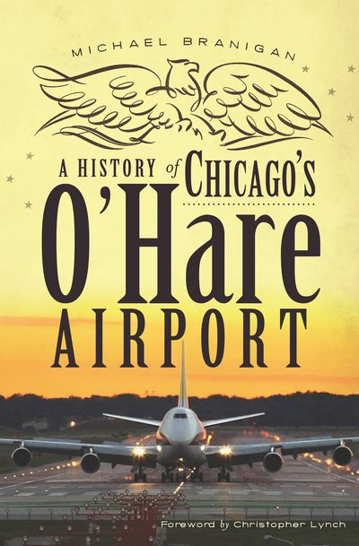 Buy A History of Chicago's O'Hare Airport at Amazon