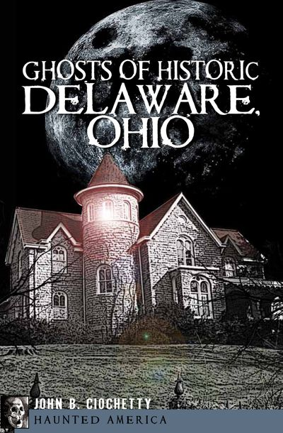 Buy Ghosts of Historic Delaware, Ohio at Amazon