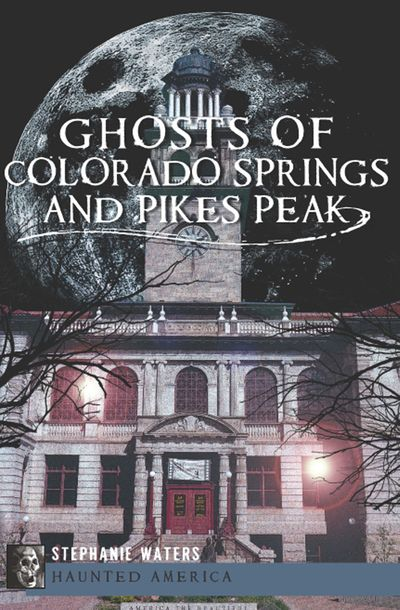 Buy Ghosts of Colorado Springs and Pikes Peak at Amazon