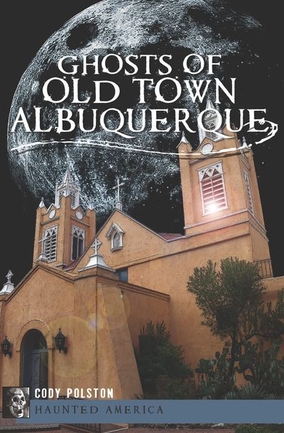 Buy Ghosts of Old Town Albuquerque at Amazon