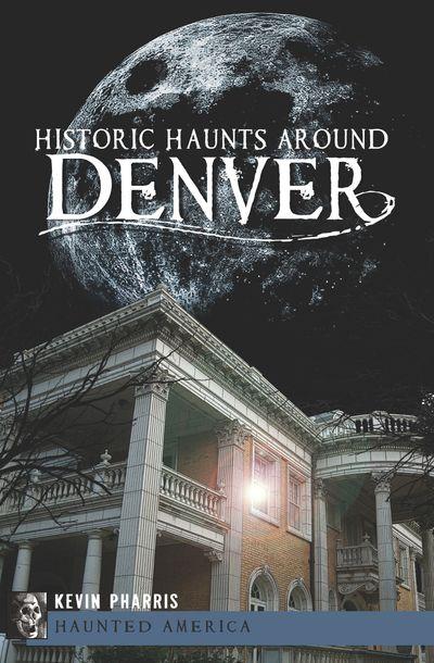 Buy Historic Haunts Around Denver at Amazon
