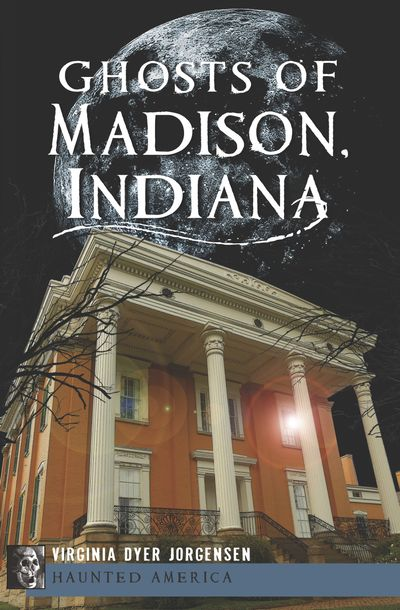 Buy Ghosts of Madison, Indiana at Amazon