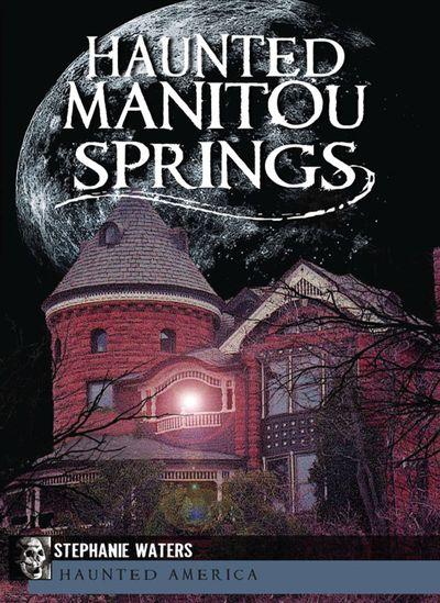 Buy Haunted Manitou Springs at Amazon