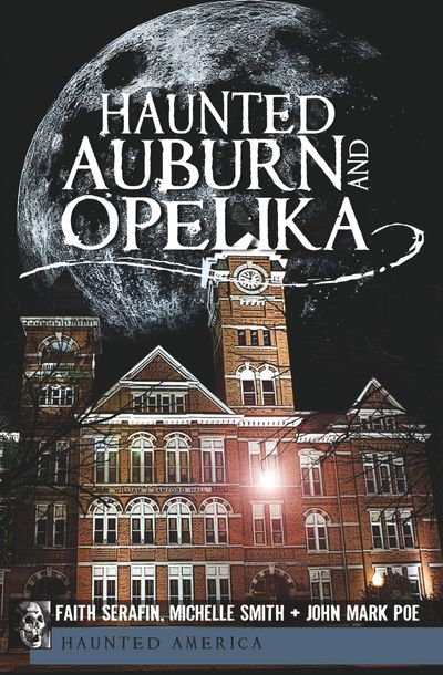 Buy Haunted Auburn and Opelika at Amazon