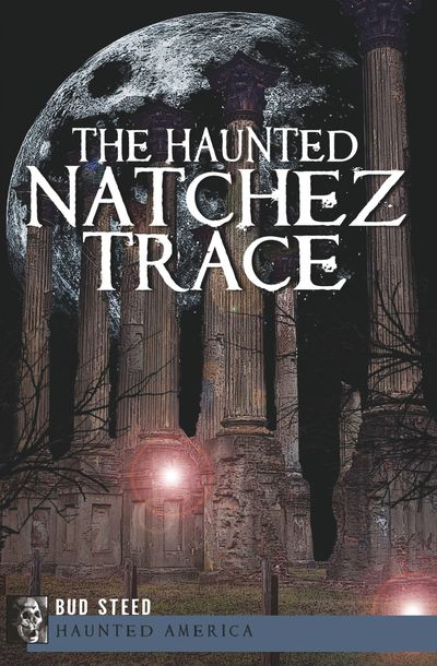 Buy The Haunted Natchez Trace at Amazon