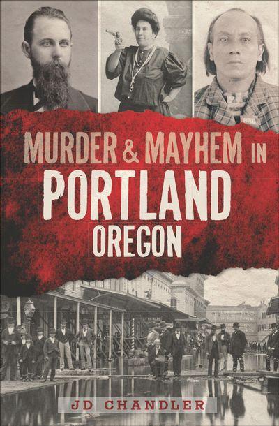 Buy Murder & Mayhem in Portland, Oregon at Amazon