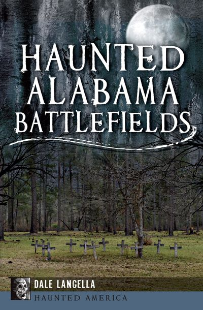 Buy Haunted Alabama Battlefields at Amazon