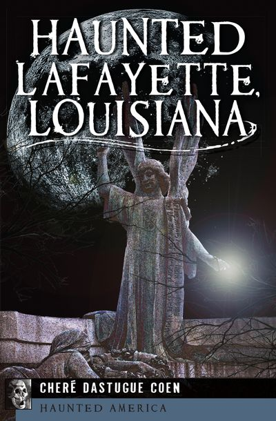 Buy Haunted Lafayette, Louisiana at Amazon