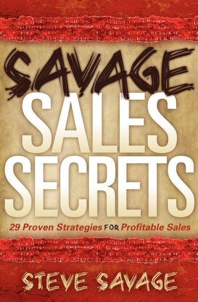 Buy Savage Sales Secrets at Amazon