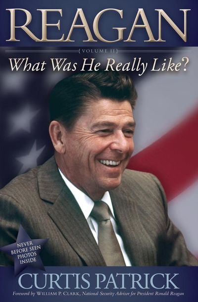 Reagan: What Was He Really Like? Volume II