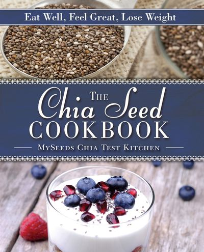 Buy The Chia Seed Cookbook at Amazon