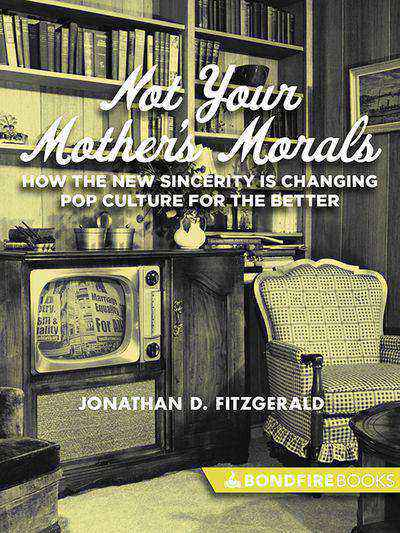 Buy Not Your Mother's Morals at Amazon
