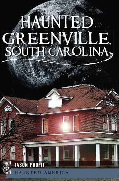 Buy Haunted Greenville, South Carolina at Amazon