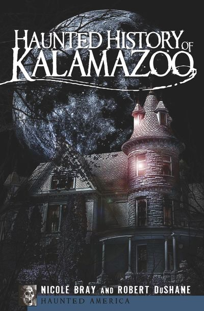 Buy Haunted History of Kalamazoo at Amazon