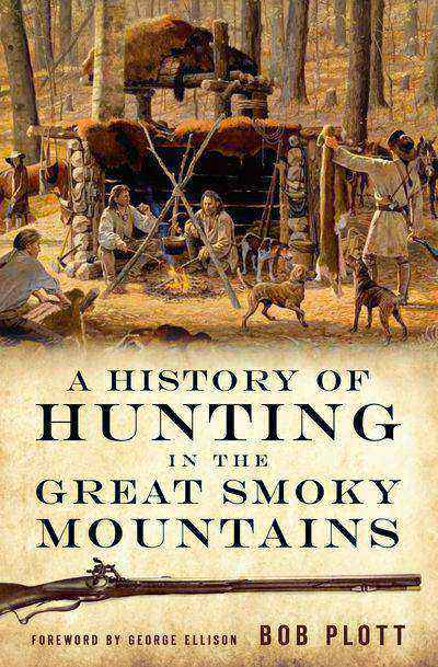 Buy A History of Hunting in the Great Smoky Mountains at Amazon