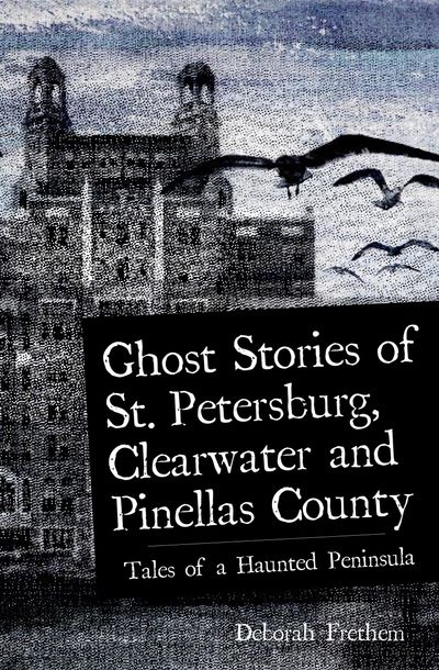 Buy Ghost Stories of St. Petersburg, Clearwater and Pinellas County at Amazon