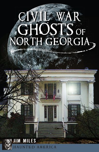 Buy Civil War Ghosts of North Georgia at Amazon